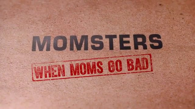 Momsters When Moms Go Bad