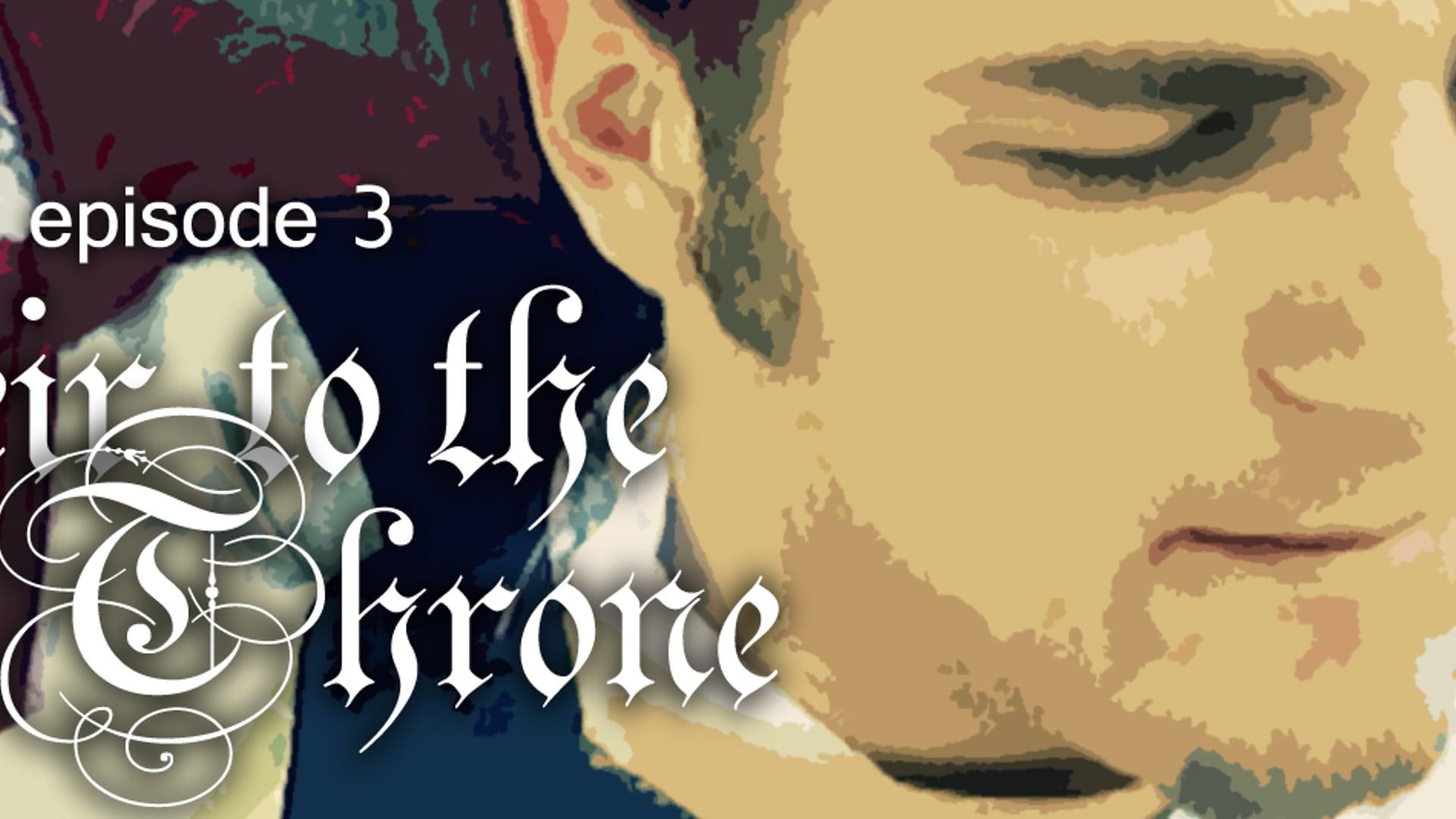 E3: Heir to the Throne
