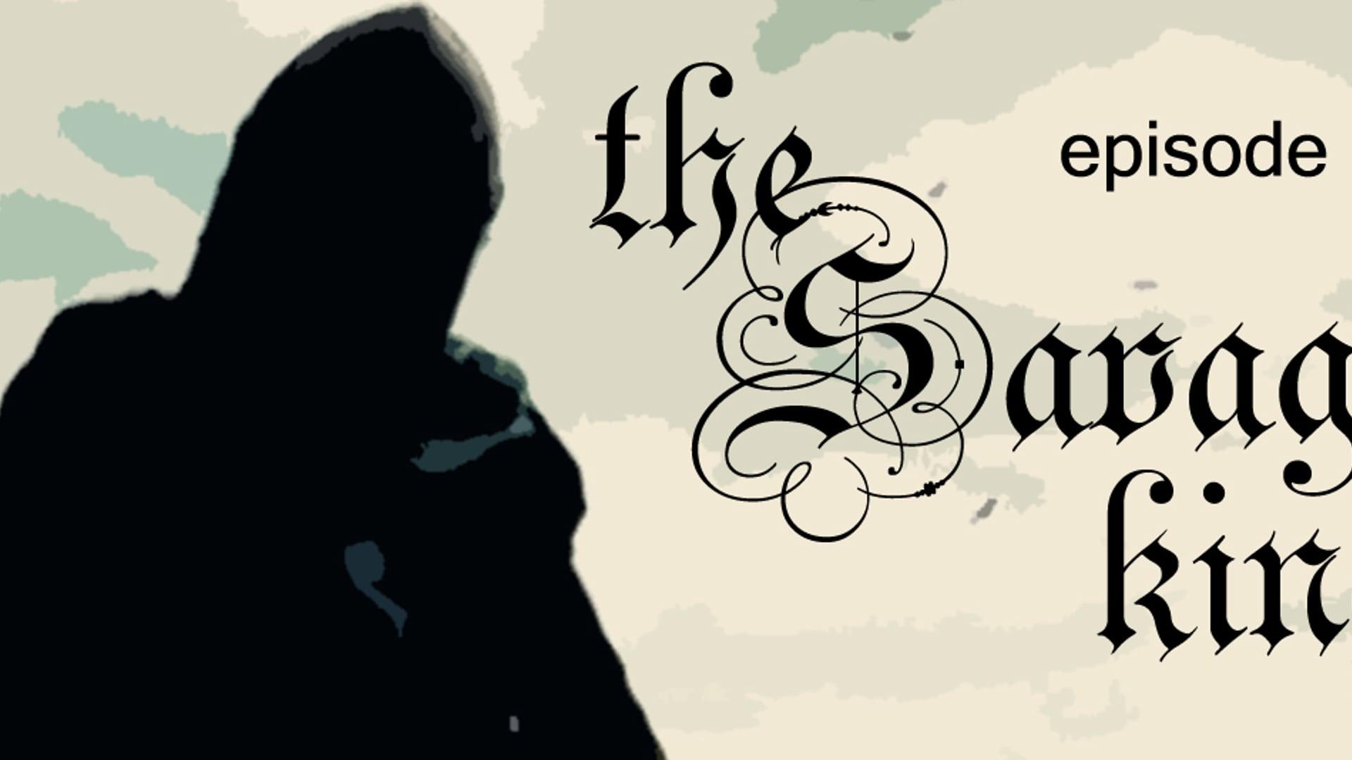 E12: The Savage King