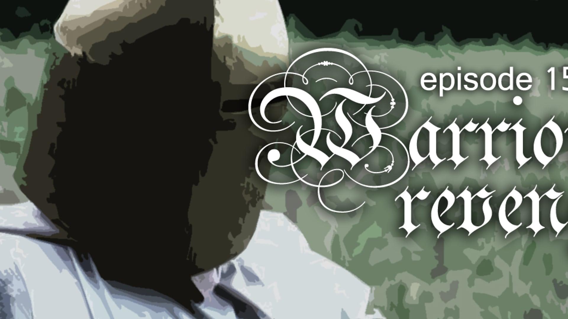 E15: Warrior's Revenge