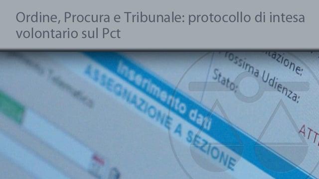 Ordine degli Avvocati, Tribunale e Procure della Repubblica , protocollo di intesa volontario sul PCT - 31/12/2014