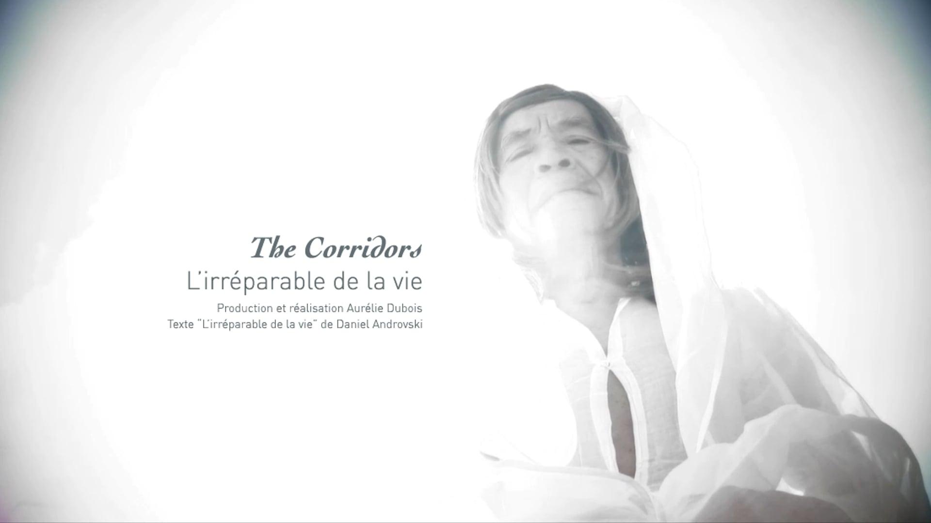 ★ THE CORRIDORS   L'irréparable de la vie