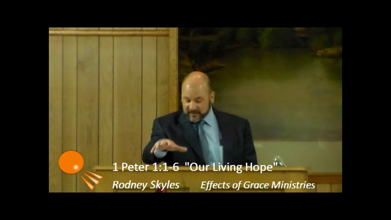 """""""Our Living Hope""""  1 Peter 1:1-6"""