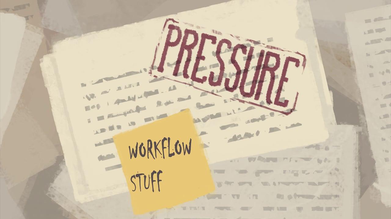 Pressure - Workflow Stuff