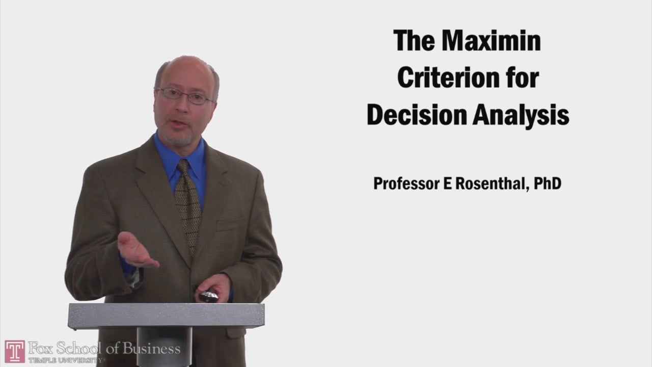 58204The Maximin Criterion for Decision Analysis