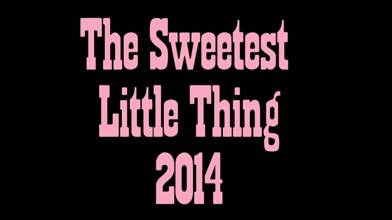 Sweetest Little Thing 2014
