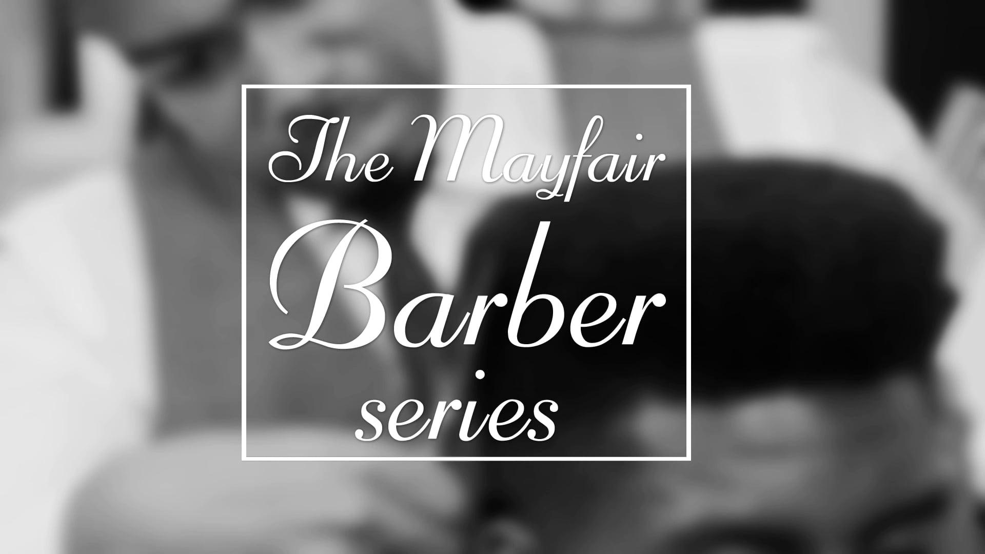 Chris Foster - The Mayfair Barber