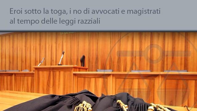 Eroi sotto la toga, i no di avvocati e magistrati al tempo delle leggi razziali - 27/1/2015