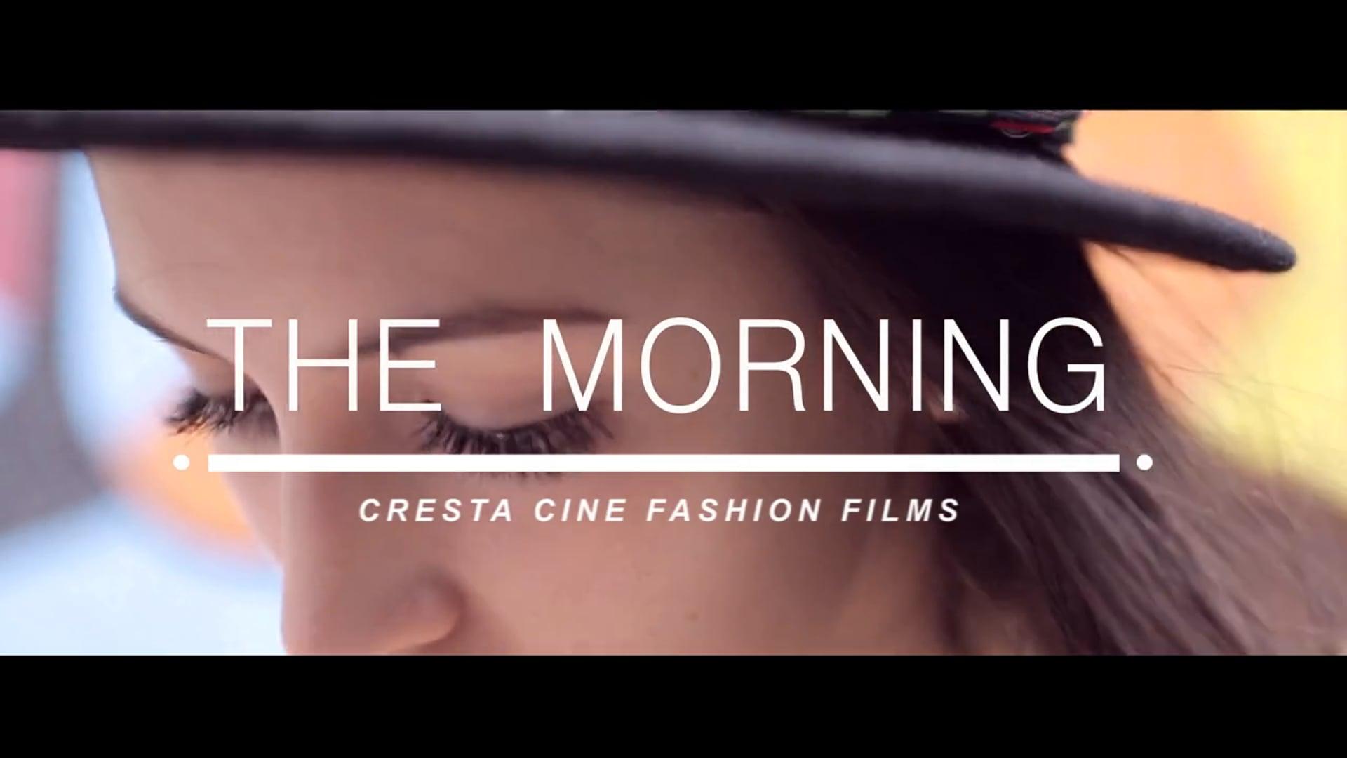 The Morning - Fashion Film