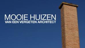 Mooie Huizen van een Vergeten Architect