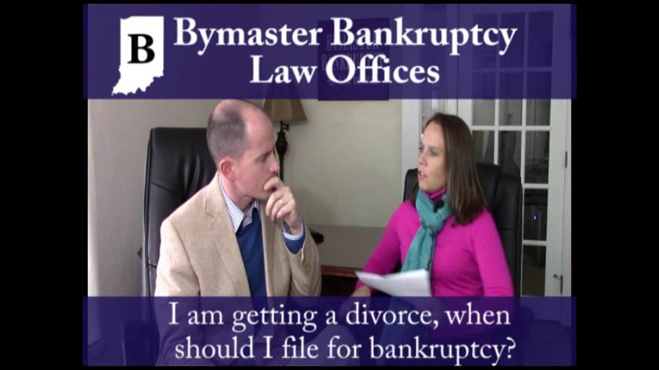 I am getting a divorce when should I file for bankruptcy?