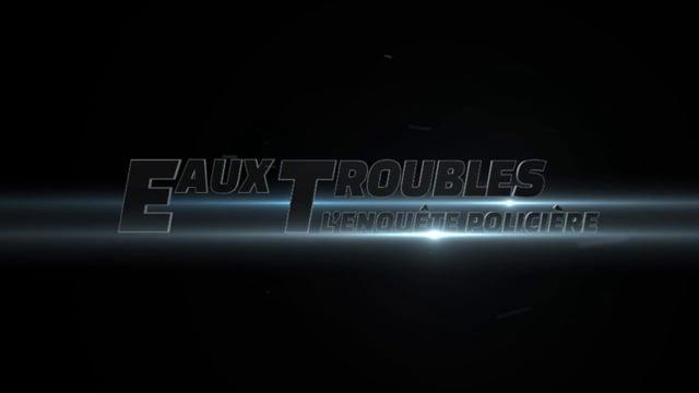 Eaux Troubles - L'enquête policière