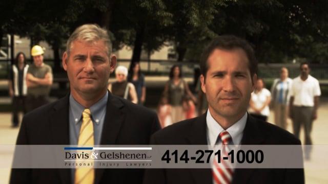 We Stand Behind You, Davis & Gelshenen Attorneys
