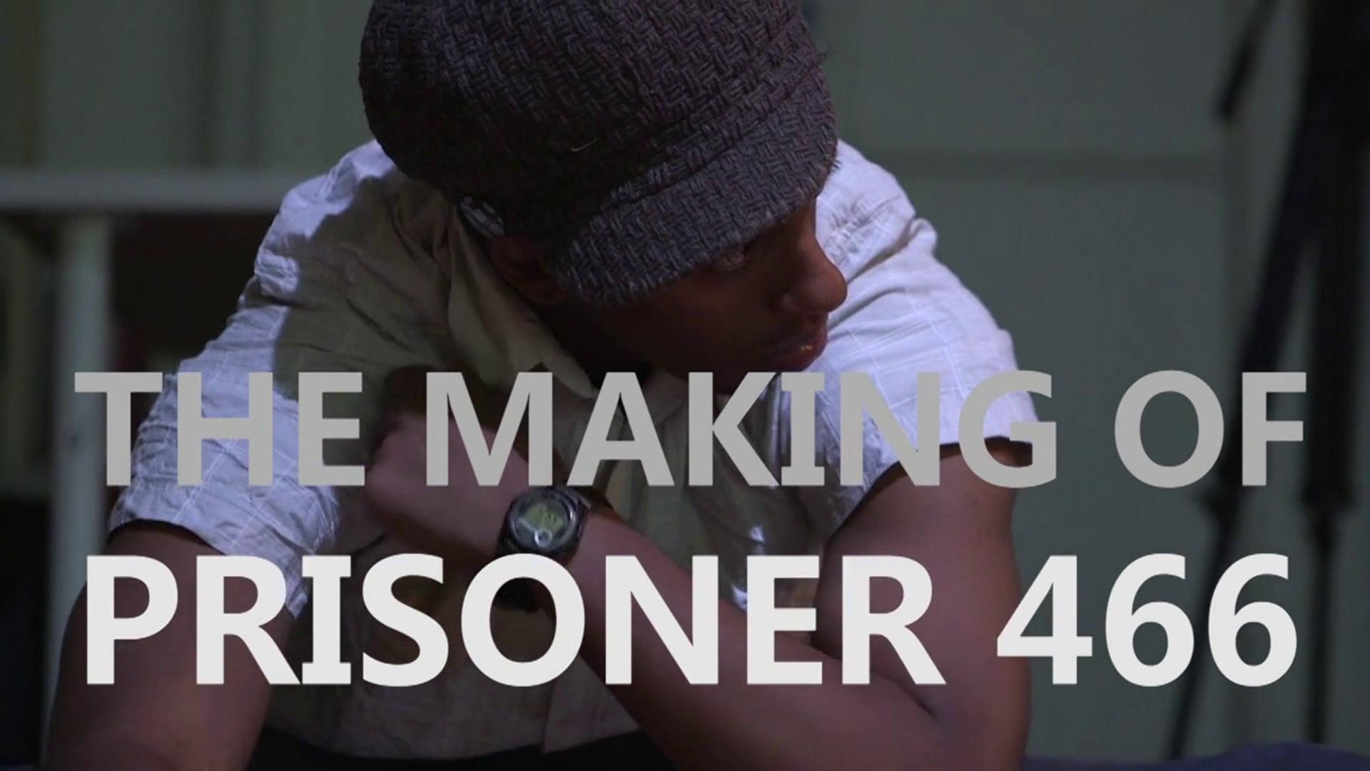 Prisoner 466 R&D Project Video