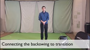 Connecting The Backswing To Transition