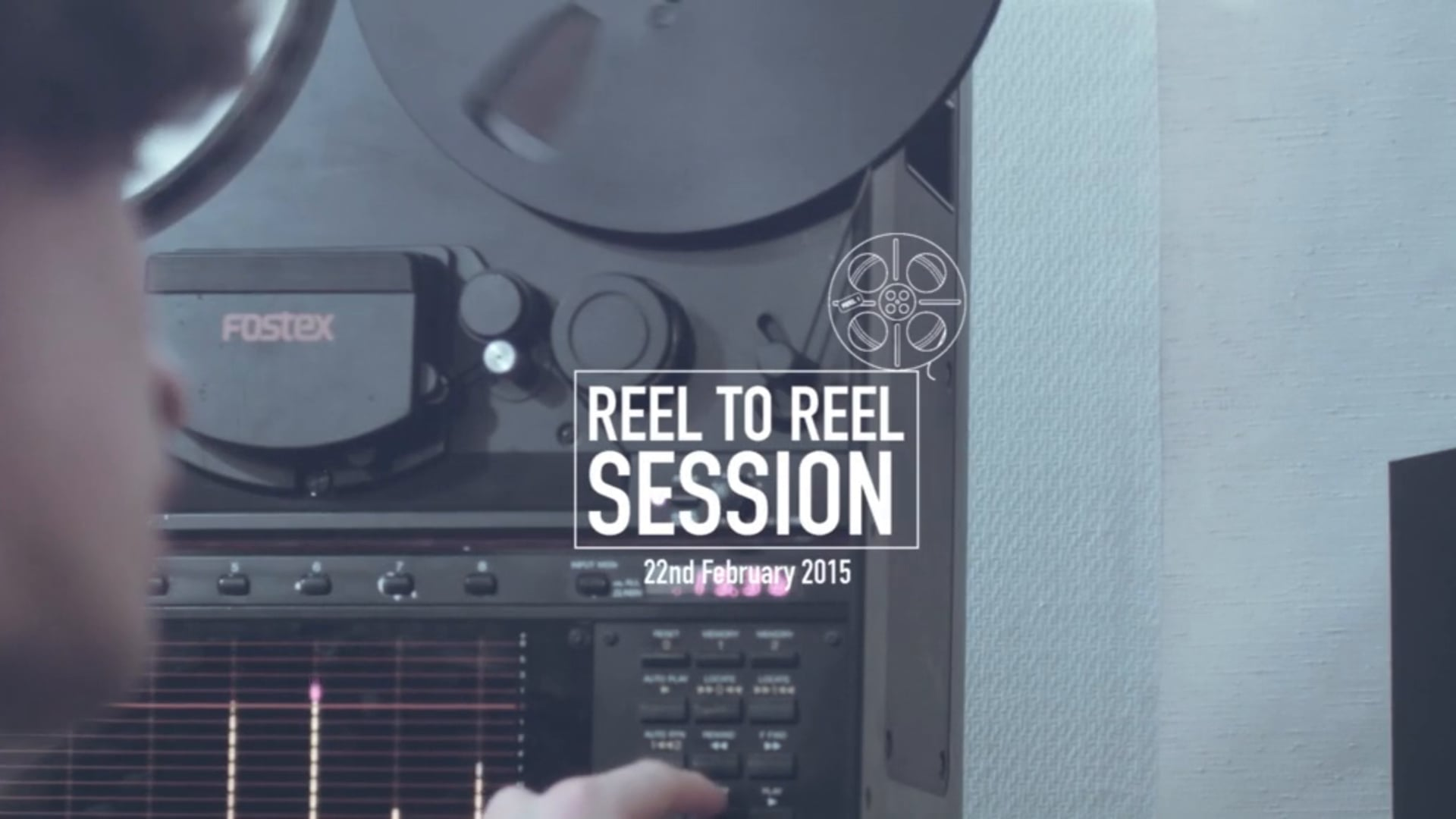 Reel to Reel session - 22nd Feb 2015
