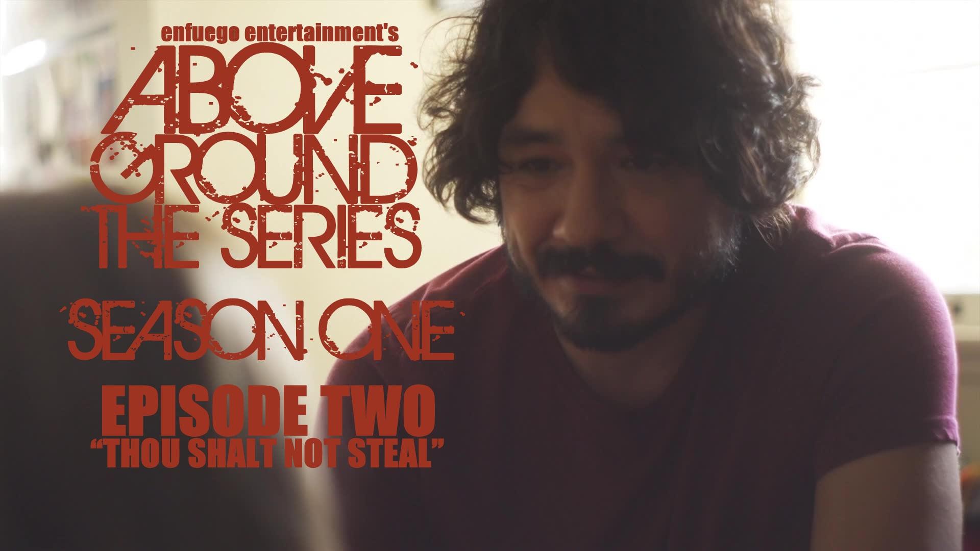 "AboveGround The Series - Episode 1.2 ""Thou Shalt Not Steal"" - Season One"