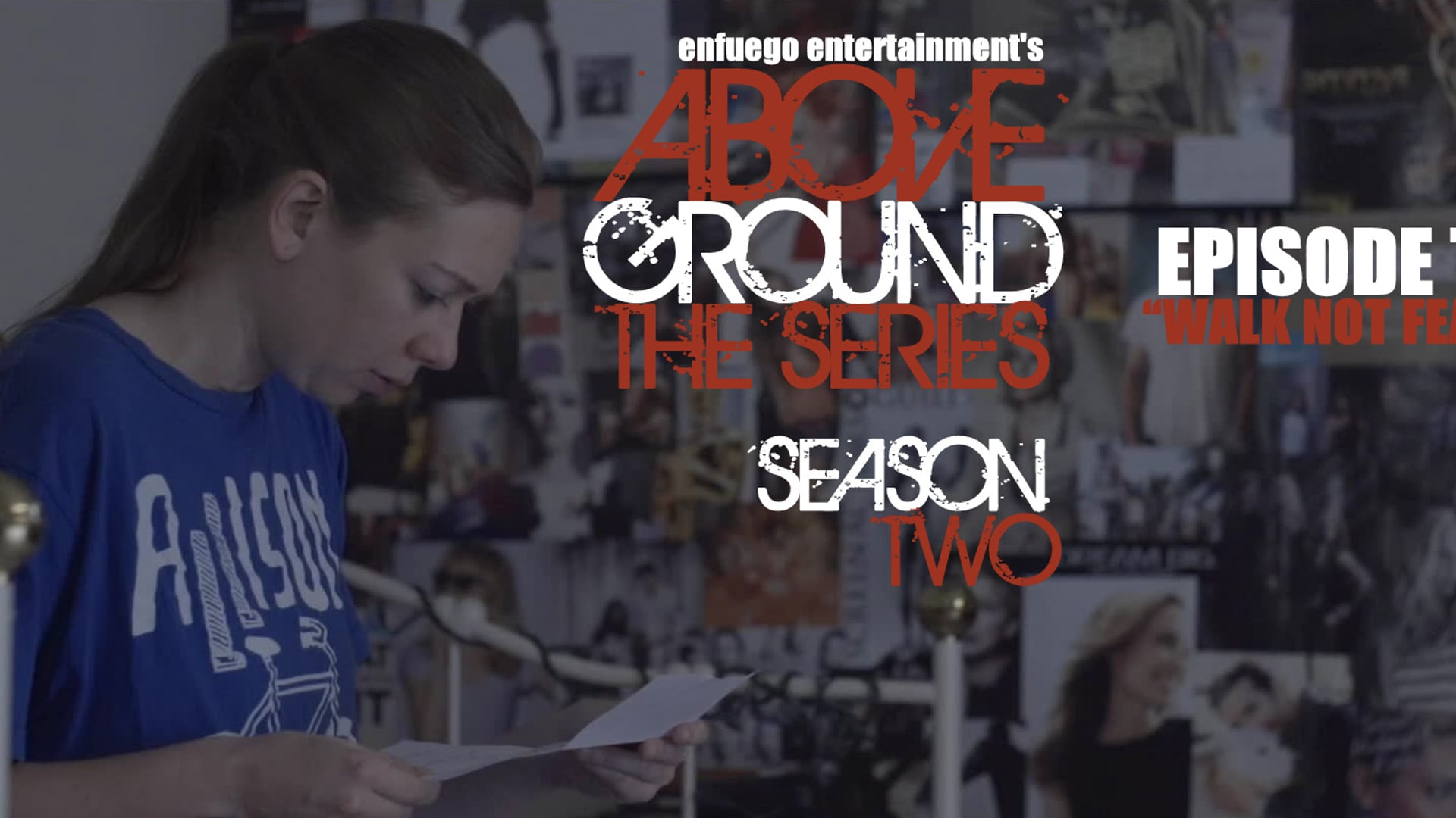 """AboveGround The Series - Ep. 2.2 """"Walk Not Fear Not"""" - Season Two"""