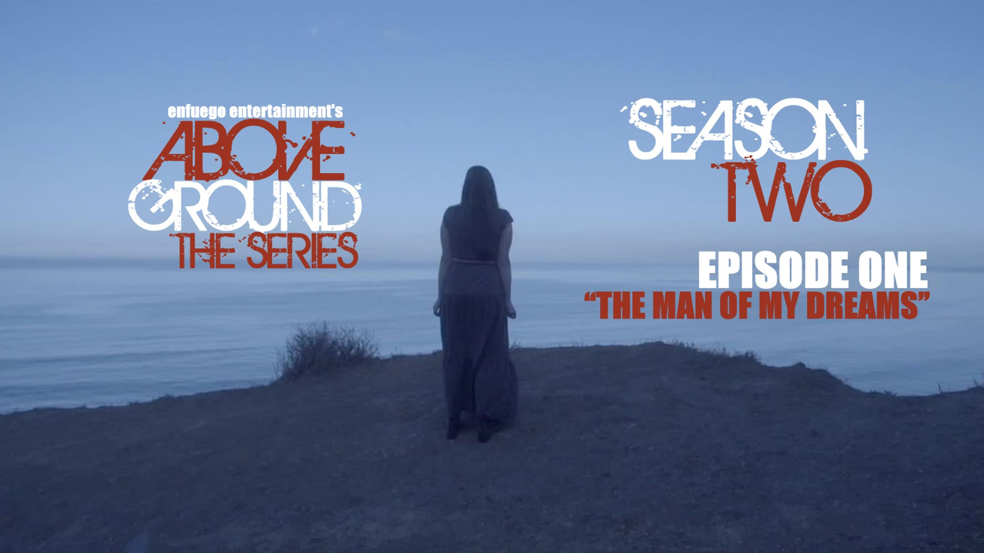 """AboveGround The Series - Ep. 2.1 """"The Man of My Dreams"""" - Season Two"""