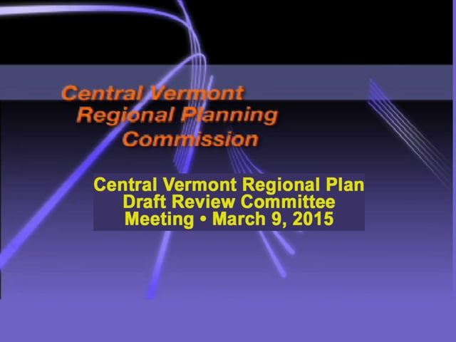 CVRPC Central VT Regional Plan Draft Review Committee Meeting March 9, 2015