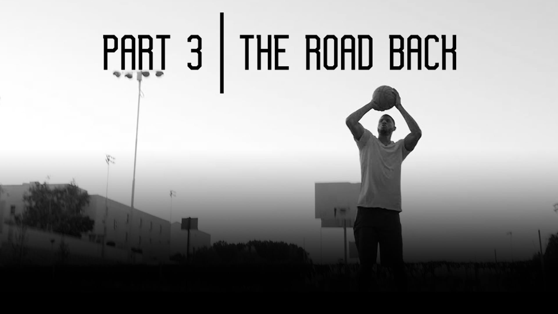 Paul George THE ROAD BACK EPISODE 3