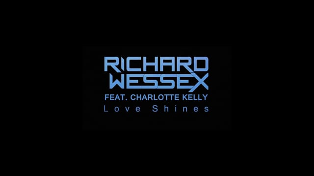 RICHARD WESSEX ft. CHARLOTTE KELLY - LOVE SHINES (Official Music Video)