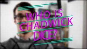 Who is Chadwick Dice?