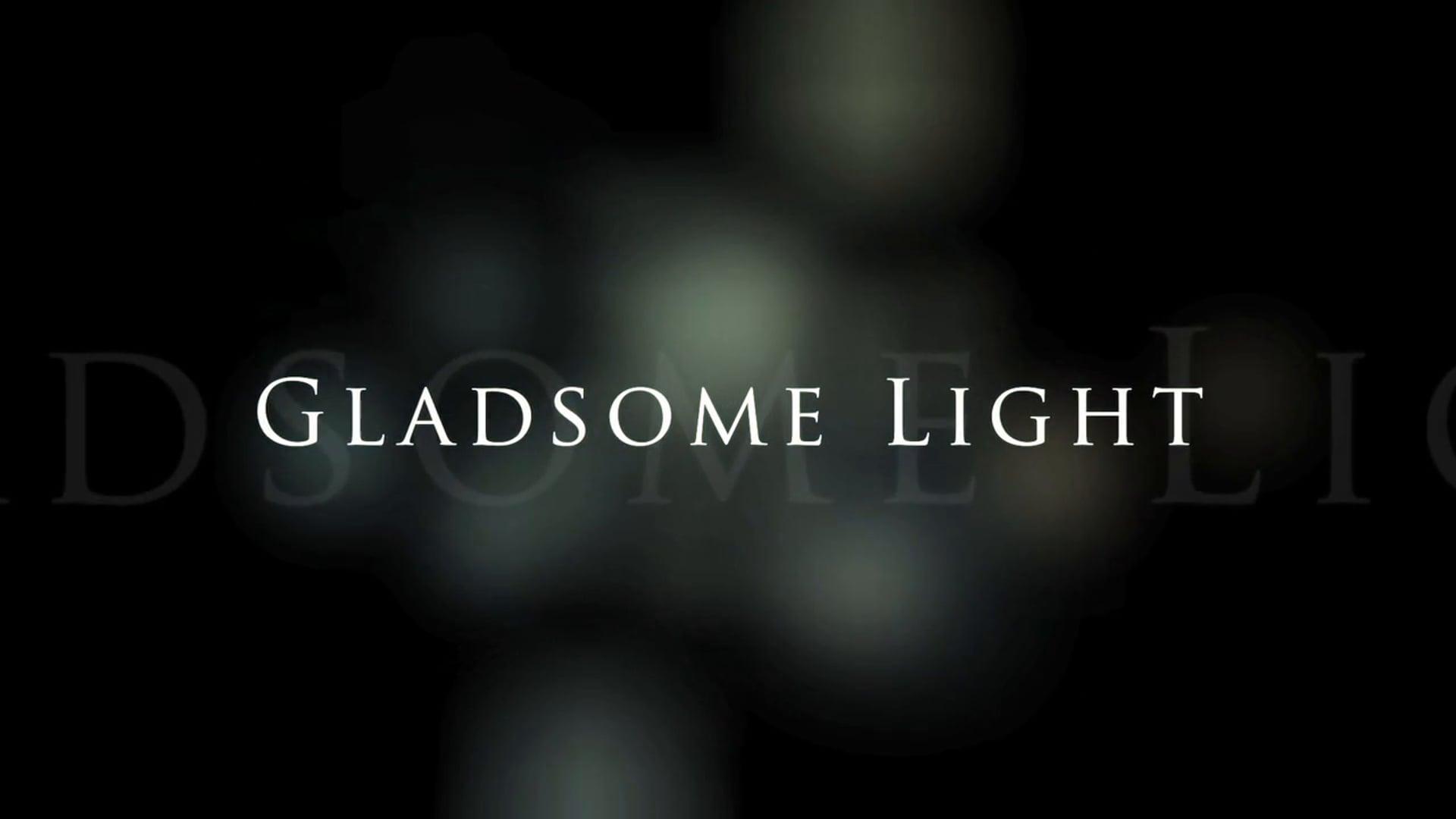 Gladsome Light Teaser