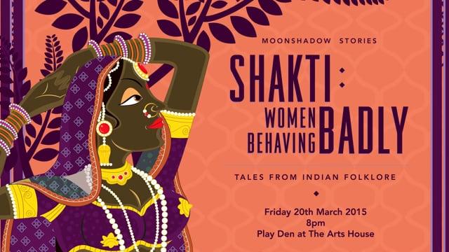 SHAKTI: Women Behaving Badly - Tales from Indian Folklore