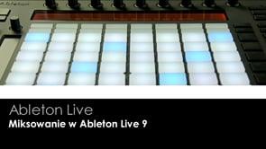 Ableton Live 9 - najlepsza aplikacja do miksowania?