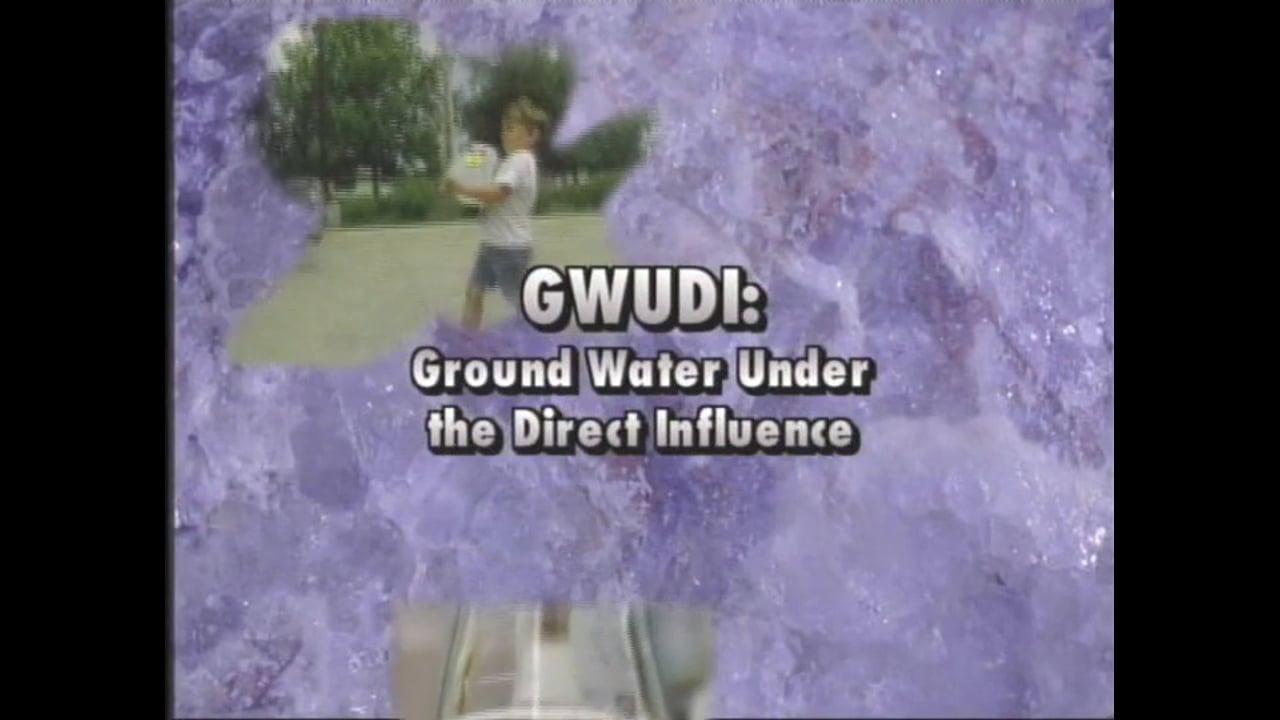Before You Begin...Ground Water Under Direct influence of Surface Water