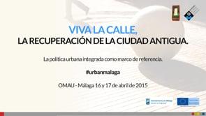 """Jornadas de Iniciativa Urbana: """"Málaga, 21 años de recuperación del Centro Histórico"""", por  Montserrat Blanco Nieto"""