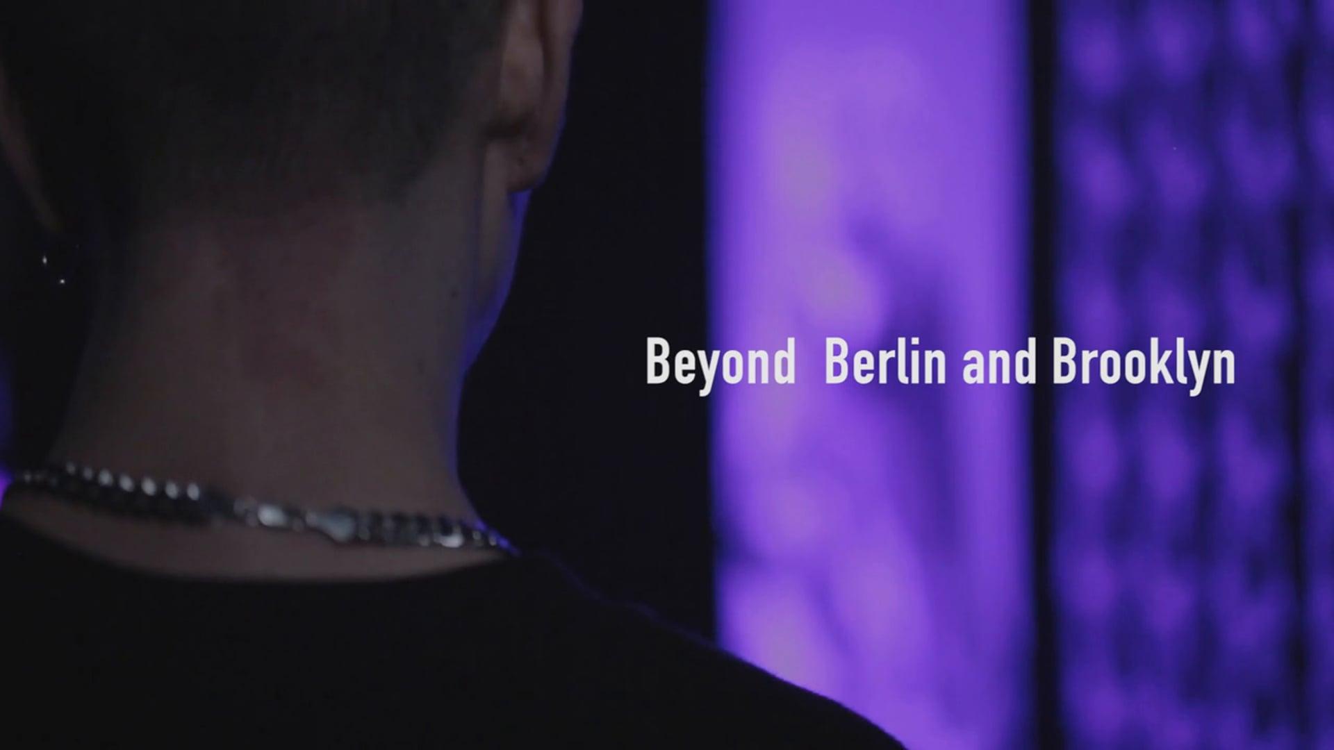 BEYOND BERLIN AND BROOKLYN