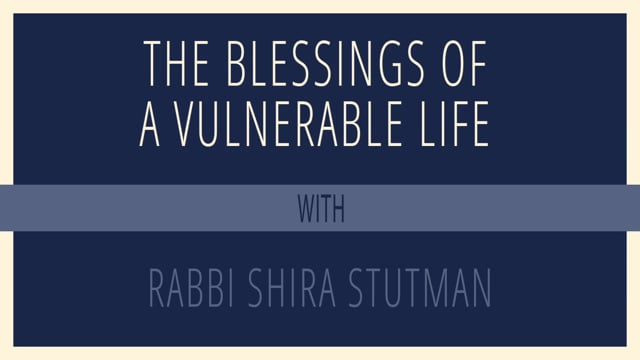 The Blessings of a Vulnerable Life