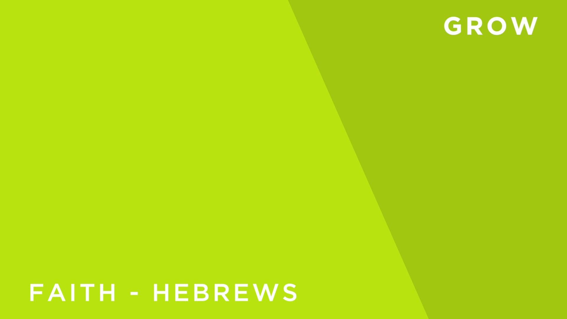 Faith [5] -Hebrews