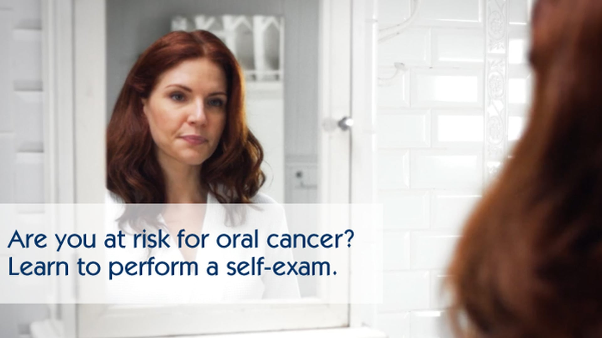 Learn to perform an oral cancer self-exam.