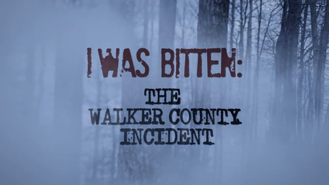 I Was Bitten: The Walker County Incident