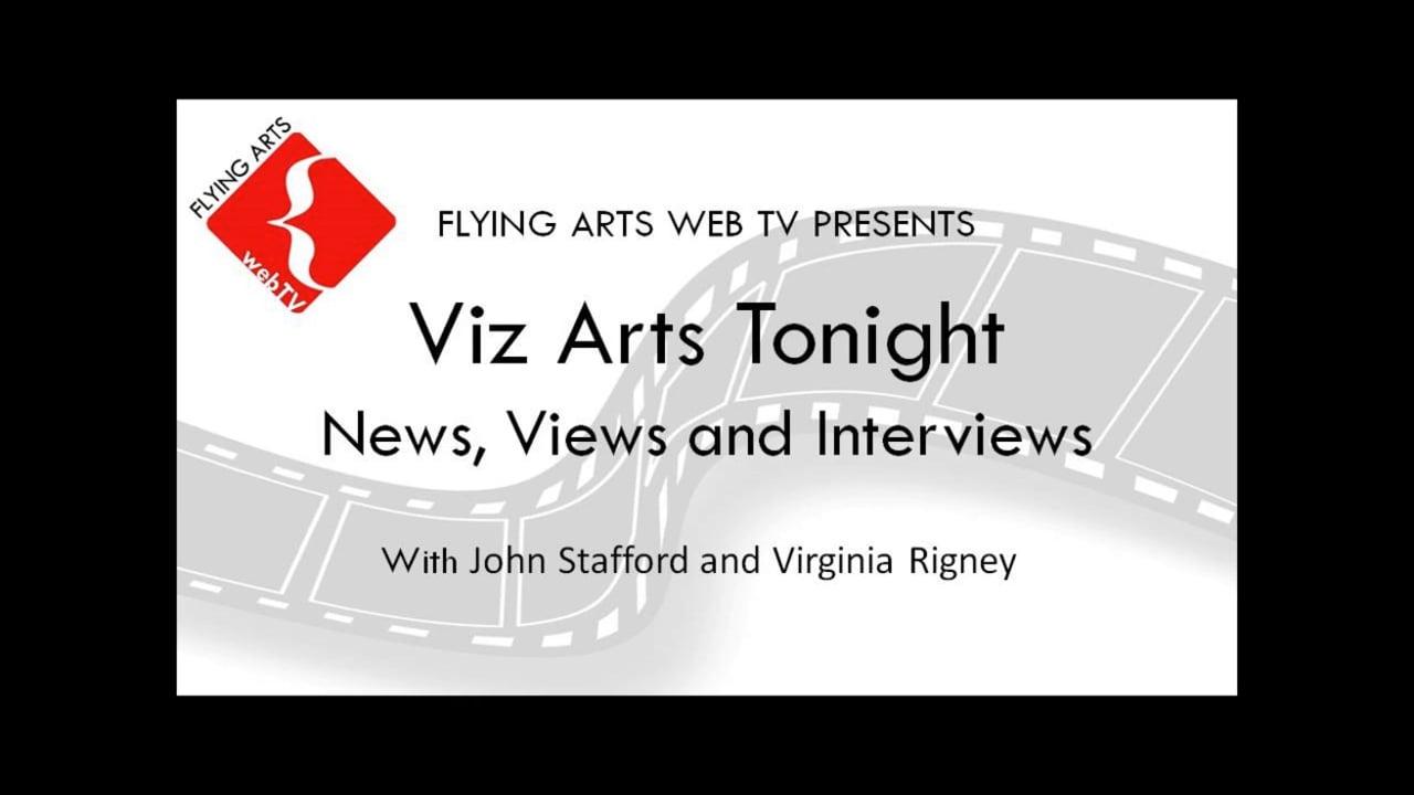 2015 Viz Arts Tonight - John Stafford Interviews Virginia Rigney