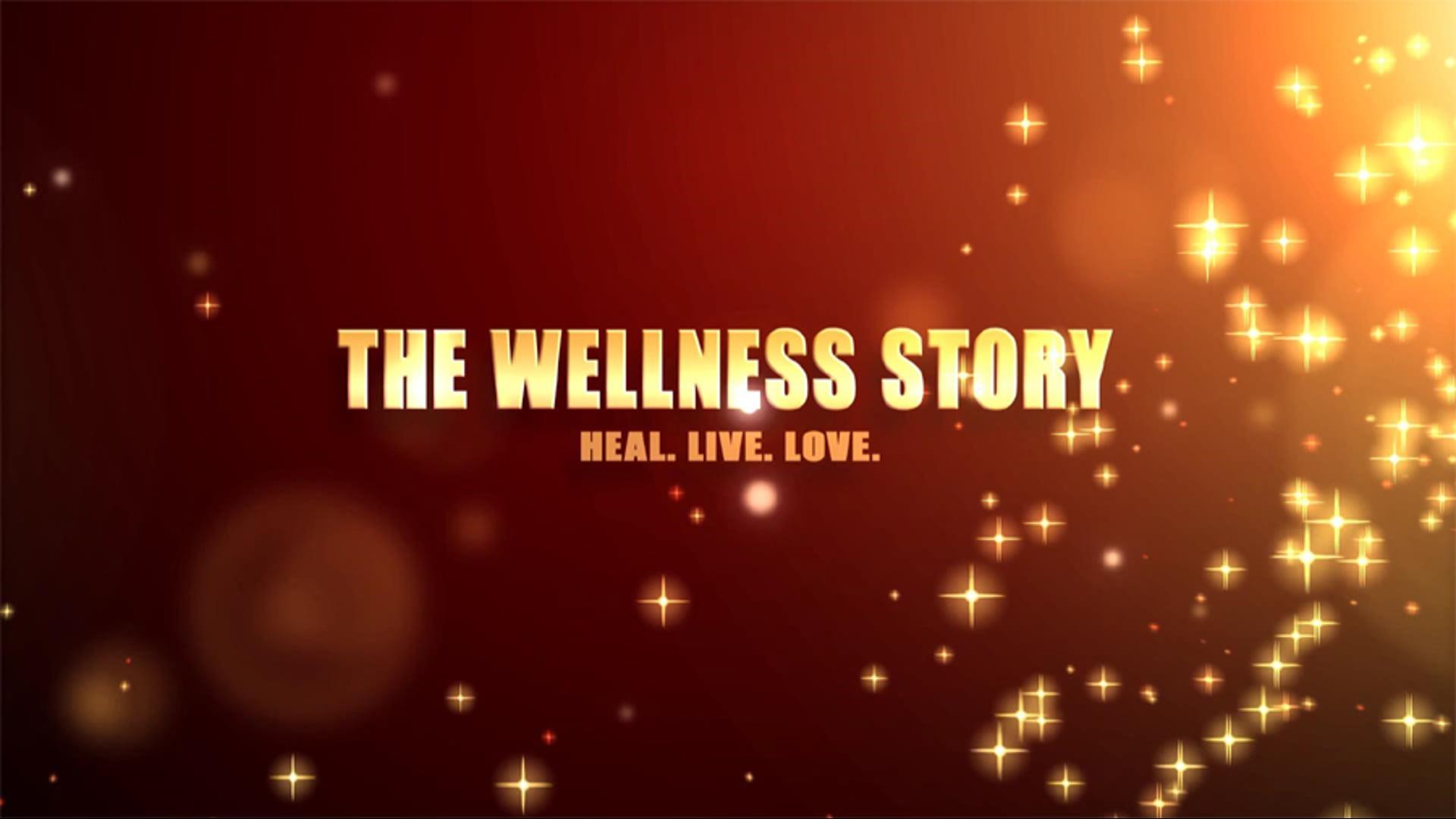 The Wellness Story