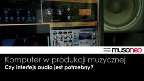 Czy interfejs audio jest mi potrzebny?
