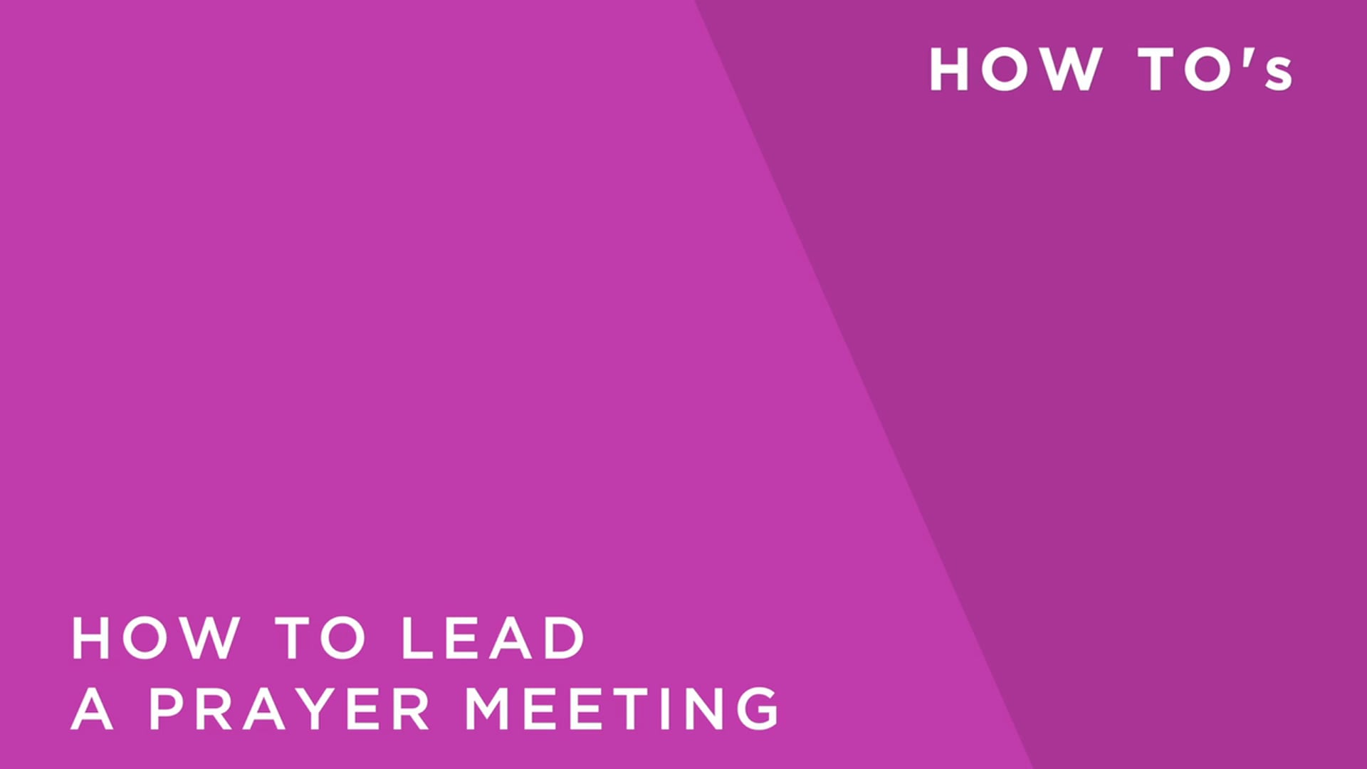 How to Lead a Prayer Meeting
