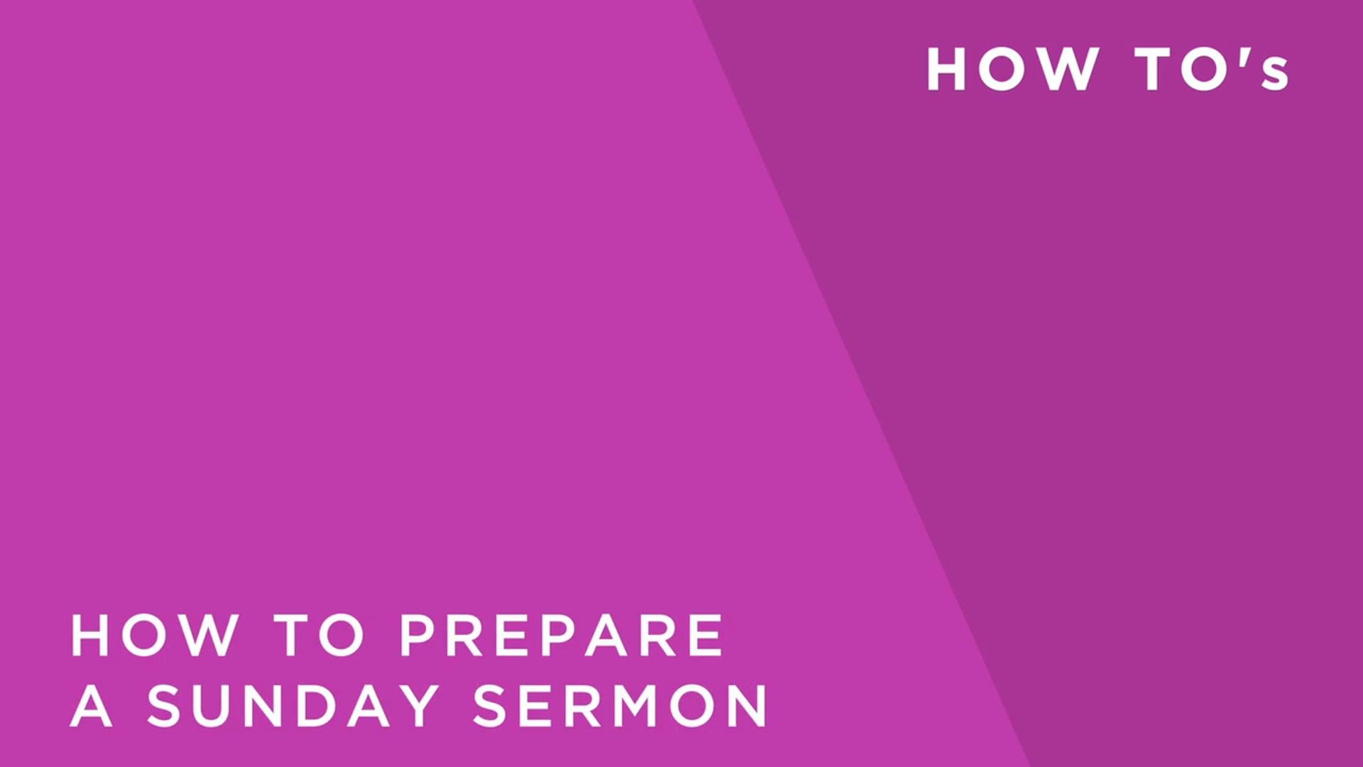 How to Prepare a Sunday Sermon
