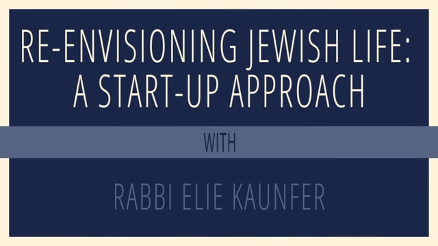 Re-Envisioning Jewish Life: A Start-Up Approach