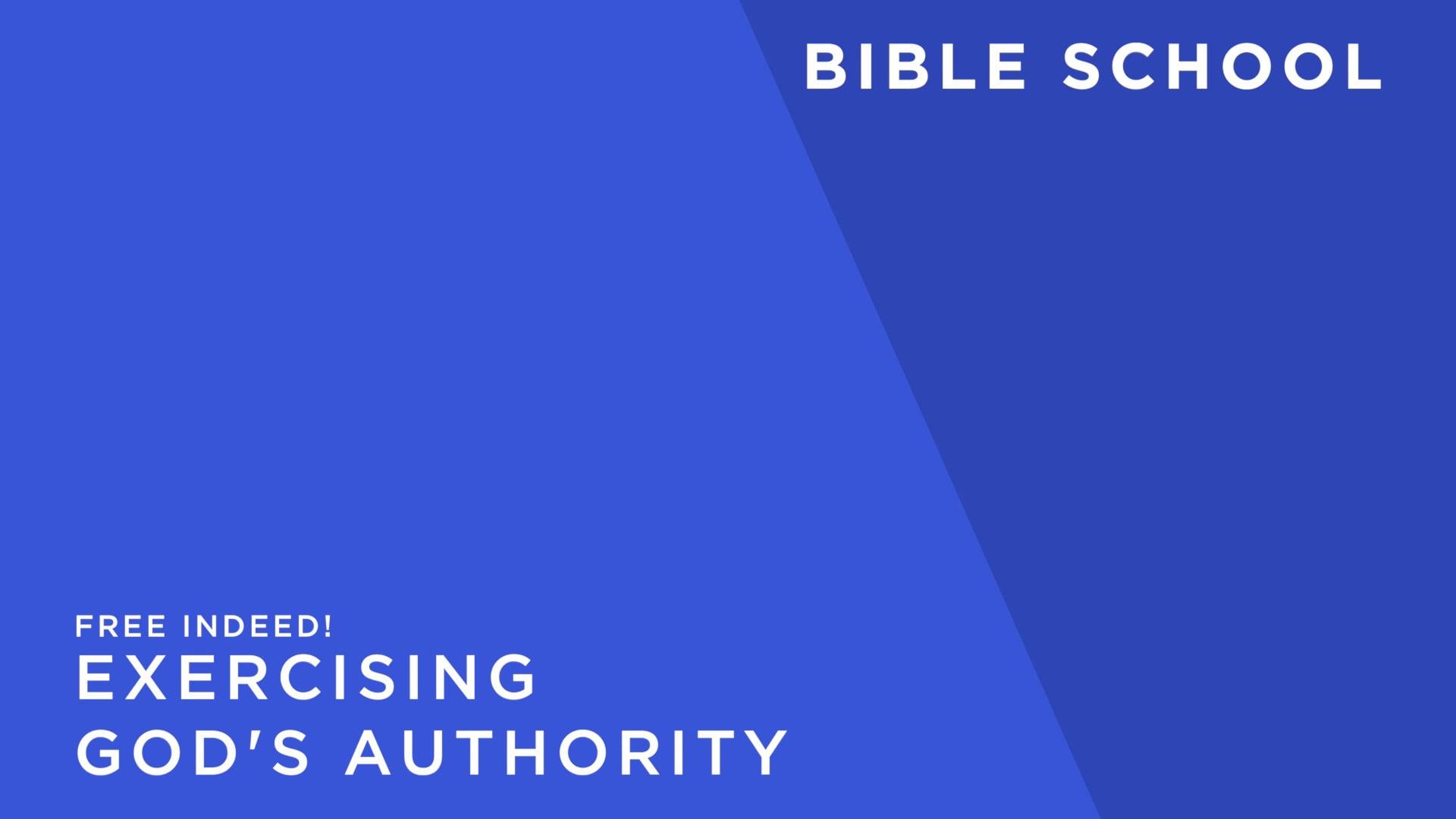 Free Indeed! [12] - Exercising God's Authority