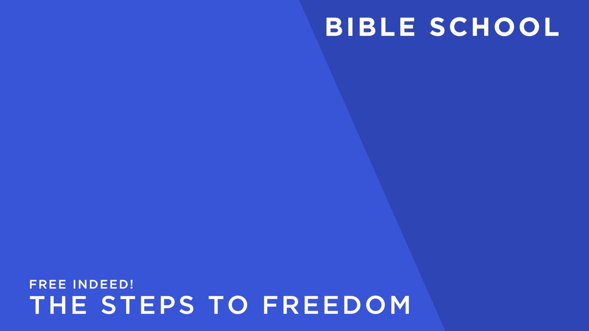 Free Indeed! [9] The Steps to Freedom