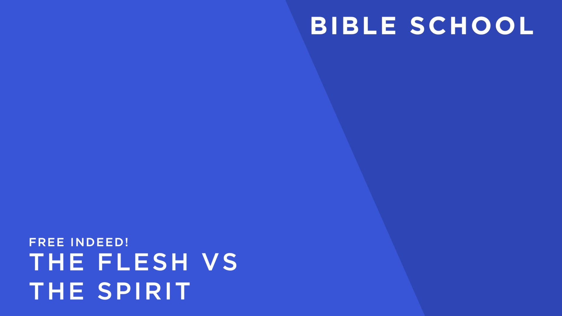 Free Indeed! [7] The Flesh vs The Spirit