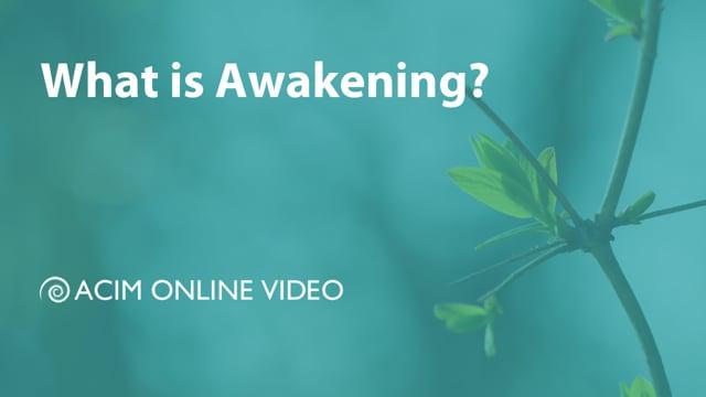 What is Awakening?