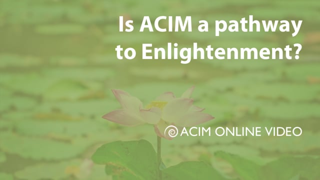 Is ACIM a path to Enlightenment?
