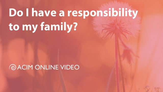 Do I have a responsibility to my family?
