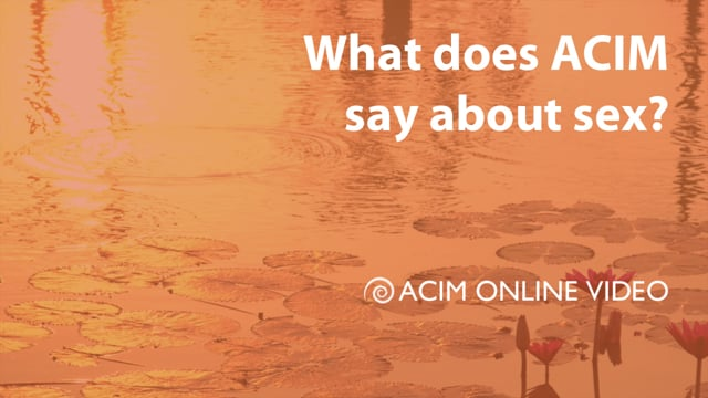 What does ACIM say about sex?